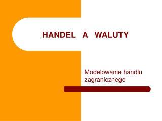 HANDEL   A   WALUTY