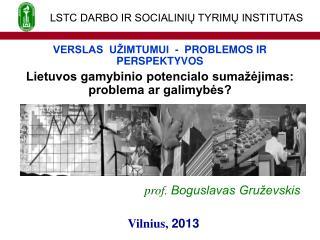 prof. Boguslavas Gruževskis Vilnius,  20 13