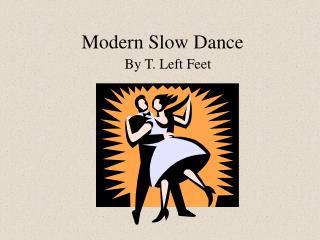 Modern Slow Dance