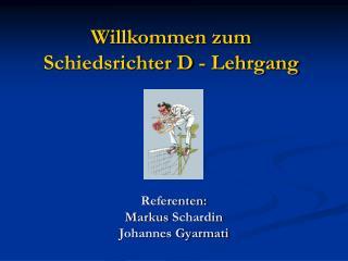 Referenten: Markus  Schardin Johannes Gyarmati