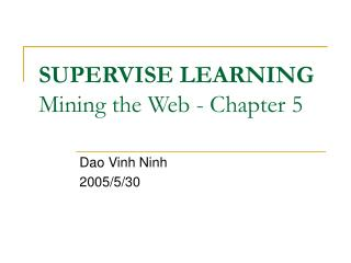 SUPERVISE LEARNING Mining the Web - Chapter 5