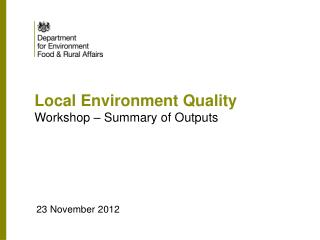 Local Environment Quality Workshop – Summary of Outputs