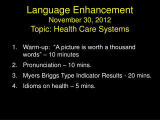Language Enhancement November 30, 2012 Topic: Health Care Systems