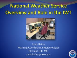 National Weather Service Overview and Role in the IWT