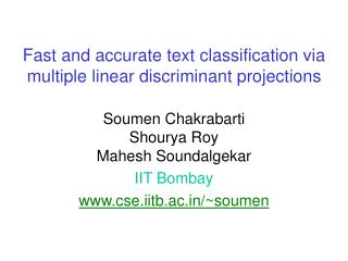 Fast and accurate text classification via multiple linear discriminant projections