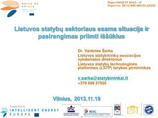 Lietuvos statybų sektoriaus esama situacija ir  pasirengimas priimti iššūkius
