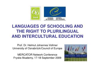 LANGUAGES OF SCHOOLING AND THE RIGHT TO PLURILINGUAL  AND INTERCULTURAL EDUCATION
