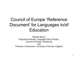 Council of Europe �Reference Document� for Languages in/of Education