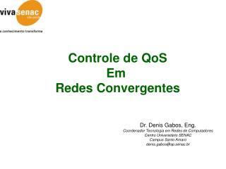 Controle de QoS Em  Redes Convergentes