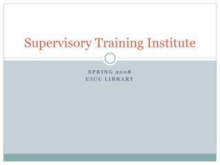 Supervisory Training Institute