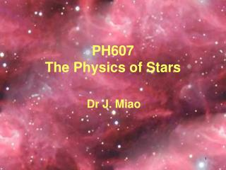 PH607       The Physics of Stars