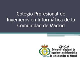 Colegio Profesional de Ingenieros en Informática de la Comunidad de Madrid