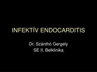 INFEKT V ENDOCARDITIS