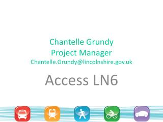 Chantelle Grundy Project Manager Chantelle.Grundy@lincolnshire.uk