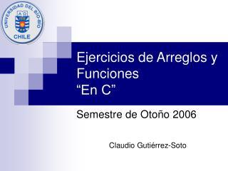 """Ejercicios de Arreglos y Funciones """"En C"""""""