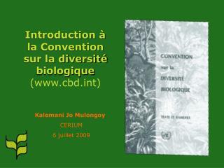 Introduction �  la Convention sur la diversit� biologique (cbdt)