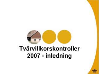 Tvärvillkorskontroller 2007 - inledning