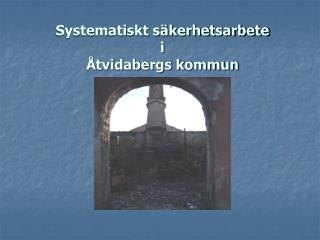 Systematiskt s�kerhetsarbete i �tvidabergs kommun