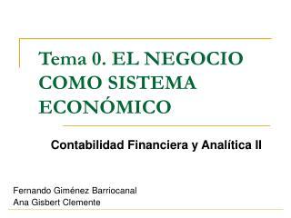 Tema 0. EL NEGOCIO COMO SISTEMA ECON�MICO