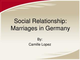 Social Relationship:  Marriages in Germany