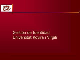 Gestión de Identidad Universitat Rovira i Virgili