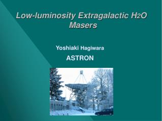 Low-luminosity Extragalactic H 2 O Masers