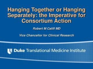 Hanging Together or Hanging Separately: the Imperative for  Consortium Action