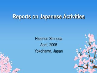 Reports on Japanese Activities