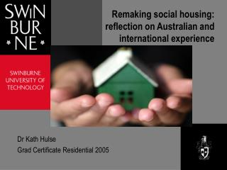 Remaking social housing: reflection on Australian and international experience