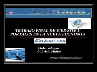 TRABAJO FINAL DE WEB SITE Y PORTALES EN LA NUEVA ECONOMIA