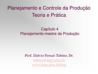 Prof. Dalvio Ferrari Tubino, Dr. tubino@deps.ufsc.br deps.ufsc.br/lssp