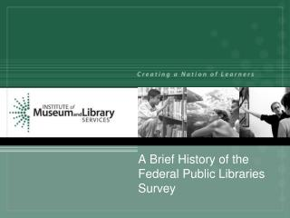 A Brief History of the Federal Public  Libraries  Survey