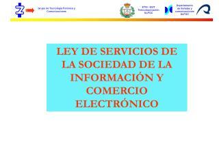 LEY DE SERVICIOS DE LA SOCIEDAD DE LA INFORMACIÓN Y COMERCIO ELECTRÓNICO