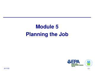 Module 5 Planning the Job