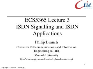 ECS5365 Lecture 3 ISDN Signalling and ISDN Applications