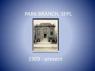 PARK BRANCH, SFPL