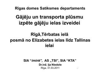 "SIA  "" imink "",   AS ""TSI"", SIA ""KTA"" Drž. Ija Niedole"