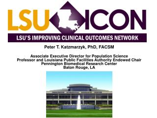 LSU's Improving Clinical Outcomes Network (LSU ICON), led by Pennington