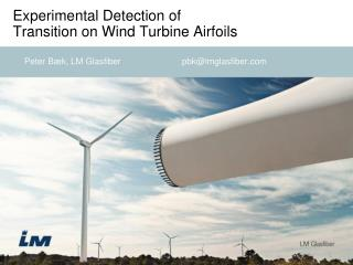 Experimental Detection of Transition on Wind Turbine Airfoils