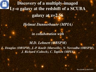 Discovery of a multiply-imaged  Ly- α  galaxy at the redshift of a SCUBA galaxy at z=2.56