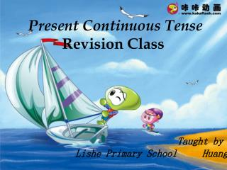 Present Continuous Tense          Revision Class