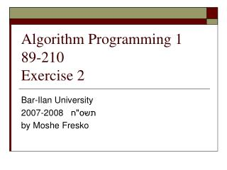 Algorithm Programming 1 89-210 Exercise 2