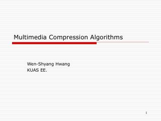 Multimedia Compression Algorithms