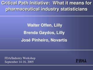 Critical Path Initiative:  What it means for pharmaceutical industry statisticians