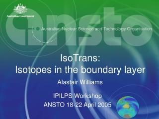 IPILPS Workshop ANSTO 18-22 April 2005