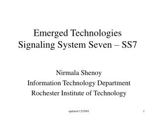 Emerged Technologies Signaling System Seven – SS7