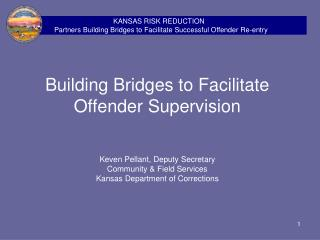 Building Bridges to Facilitate Offender Supervision