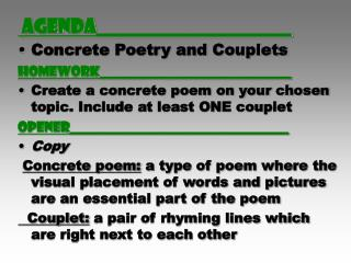 agenda____________________ Concrete Poetry and Couplets Homework____________________________