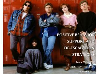 Positive BEHAVIOR  SUPPORT and  DE-ESCALATION  STRATEGIES