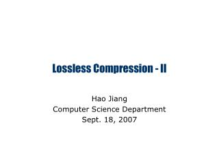 Lossless Compression - II